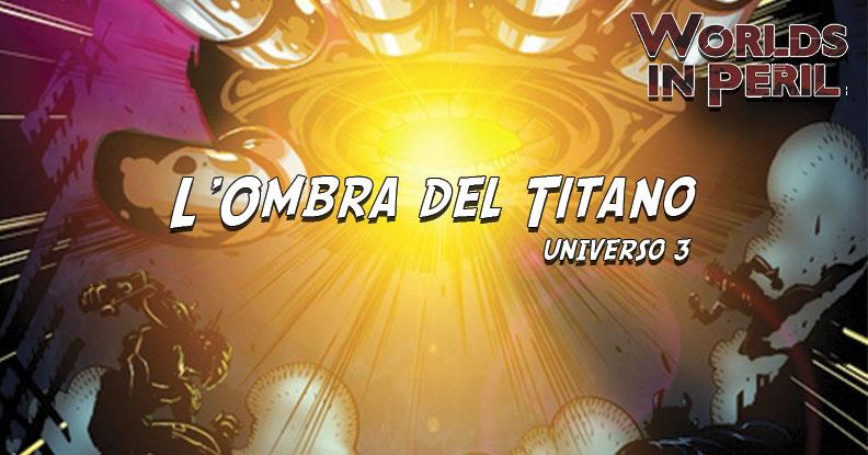 L'Ombra del Titano – Universo 3